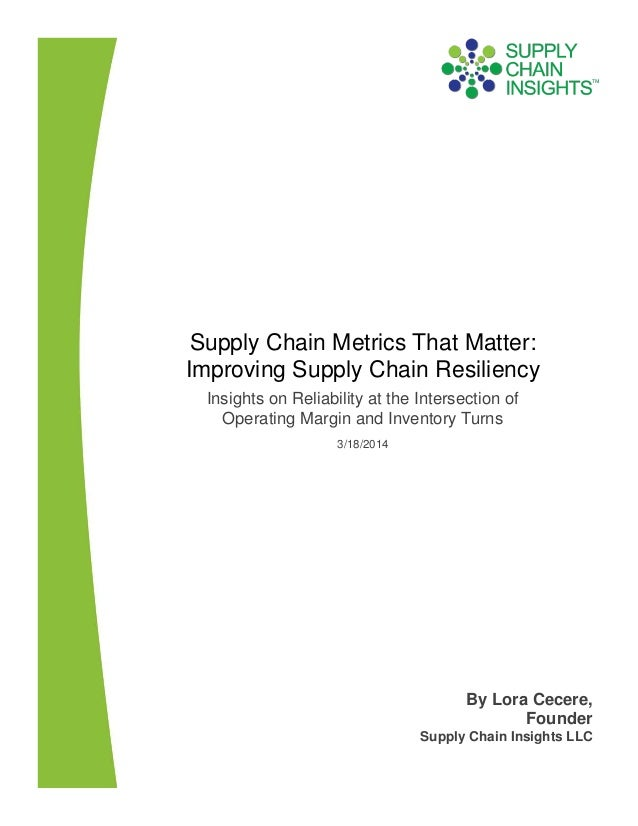 Supply Chain Metrics That Matter: Improving Supply Chain Resiliency - 18 MAR 2014