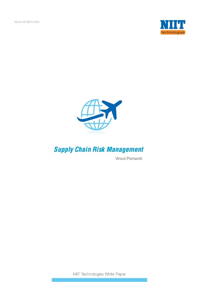 www.niit-tech.com  Supply Chain Risk Management Vinod Pisharoti  NIIT Technologies White Paper