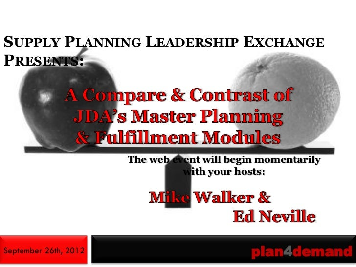 Supply Planning Leadership Exchange:  A Compare &  Contrast of JDA's Master Planning & Fulfillment Modules