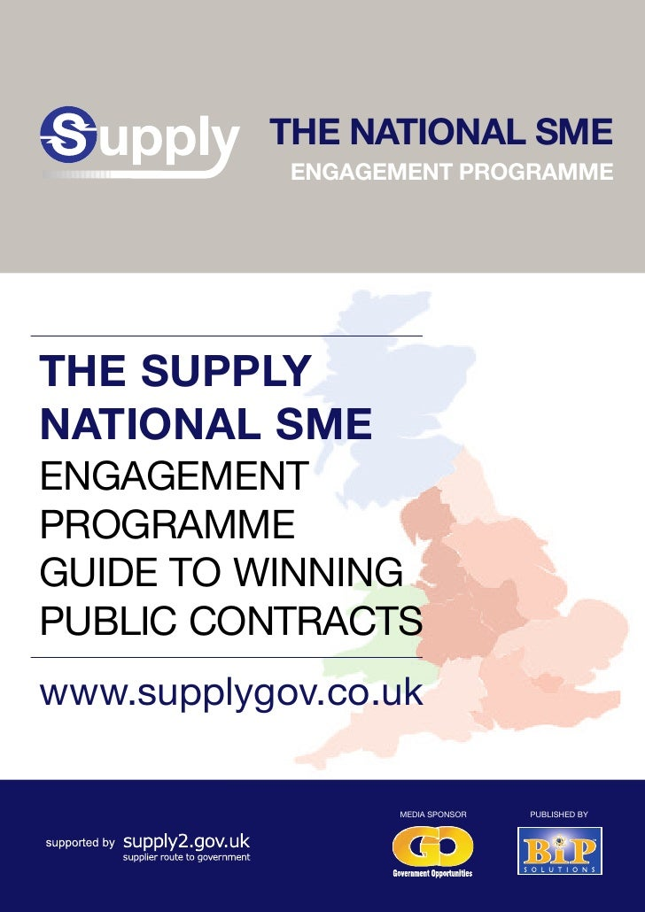 THE NATIONAL SME             ENGAGEMENT PROGRAMME     THE SUPPLY NATIONAL SME ENGAGEMENT PROGRAMME GUIDE TO WINNING PUBLIC...