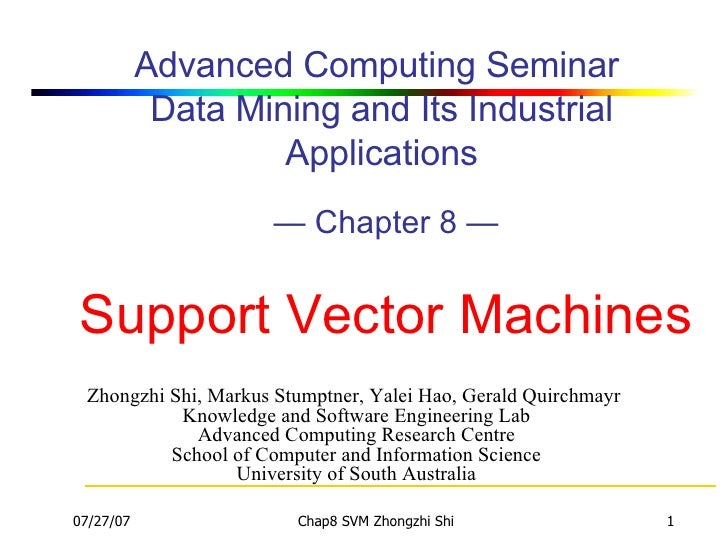 Advanced Computing Seminar  Data Mining and Its Industrial Applications  — Chapter 8 —   Support Vector Machines   <ul><li...