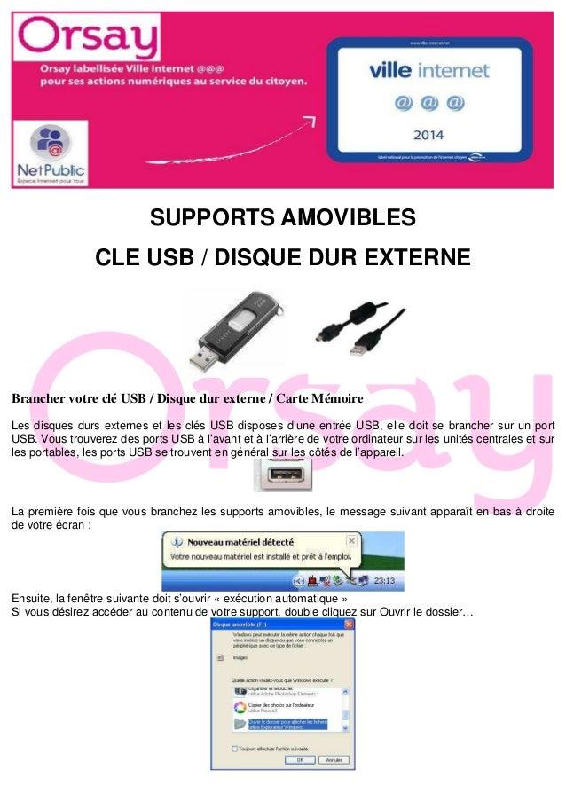 SUPPORTS AMOVIBLES  CLE USB / DISQUE DUR EXTERNE  Brancher votre clé USB / Disque dur externe / Carte Mémoire  Les disques...