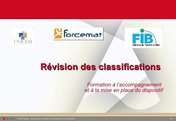 Révision des classifications   Formation à l'accompagnement  et à la mise en place du dispositif