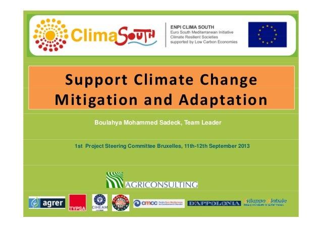SupportClimateChange MitigationandAdaptation Boulahya Mohammed Sadeck, Team Leader 1st Project Steering Committee Bru...