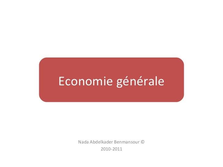 Economie générale   Nada Abdelkader Benmansour ©            2010-2011