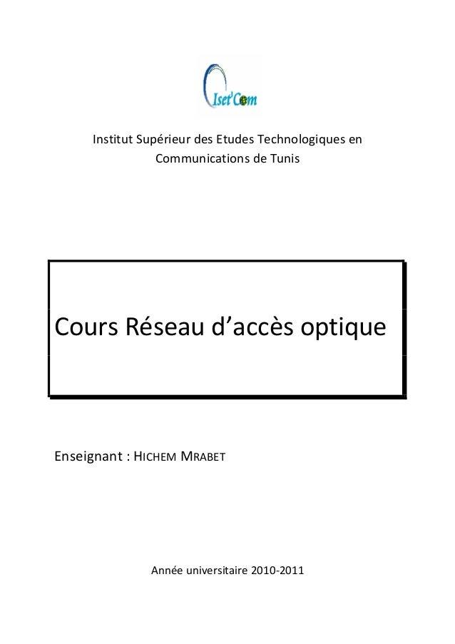 InstitutSupérieurdesEtudesTechnologiquesen CommunicationsdeTunis     CoursRéseaud'accèsoptique    En...