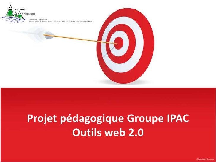 Projet pédagogique Groupe IPAC Outils web 2.0<br />