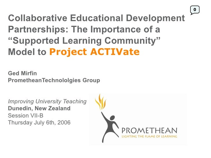 "0Collaborative Educational DevelopmentPartnerships: The Importance of a""Supported Learning Community""Model to Project ACTI..."
