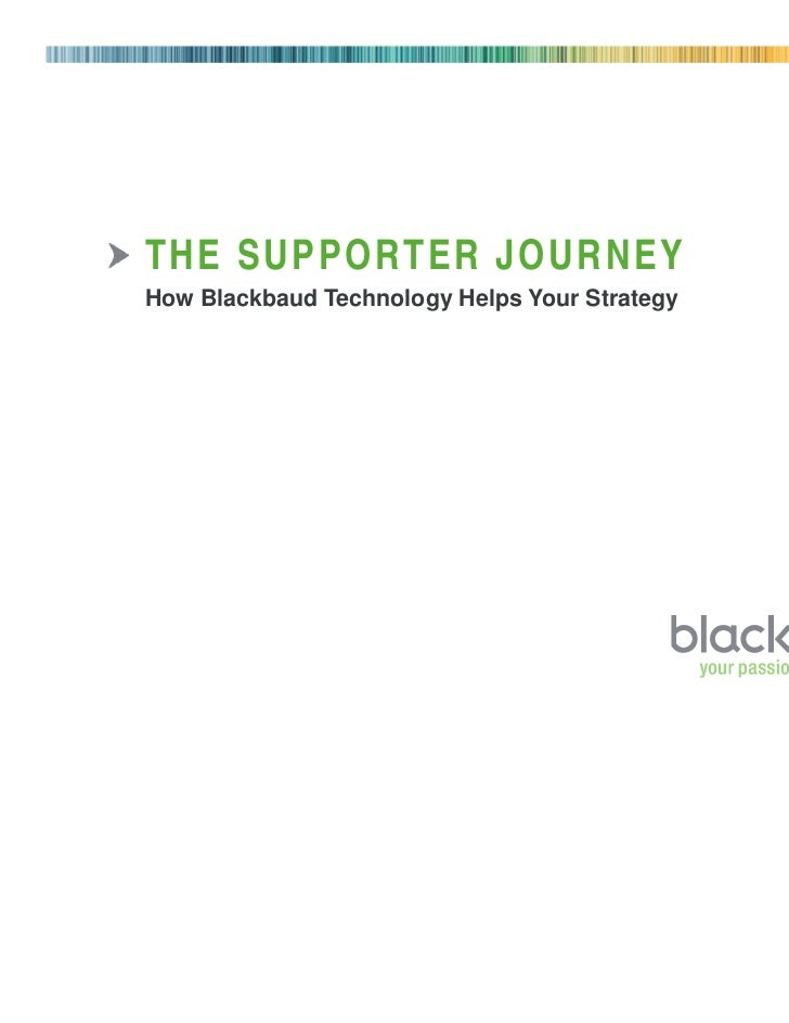 THE SUPPORTER JOURNEYHow Blackbaud Technology Helps Your Strategy                             1