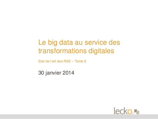 Le big data au service des transformations digitales Etat de l'art des RSE – Tome 6  30 janvier 2014
