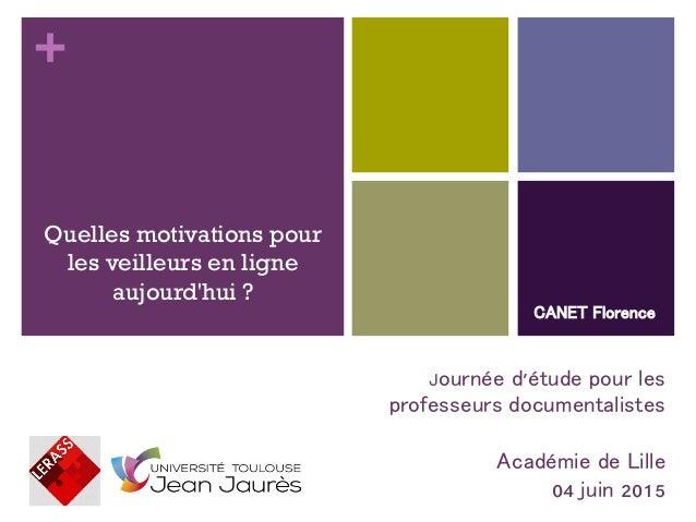 + Quelles motivations pour les veilleurs en ligne aujourd'hui ? Journée d'étude pour les professeurs documentalistes Acadé...