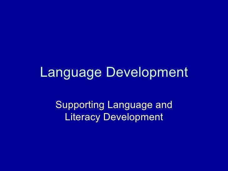 Language Development Supporting Language and Literacy Development