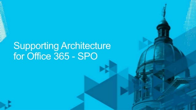 Supporting architecture for office 365 spo