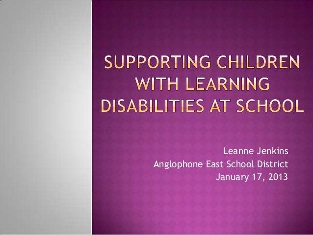 Leanne JenkinsAnglophone East School District             January 17, 2013