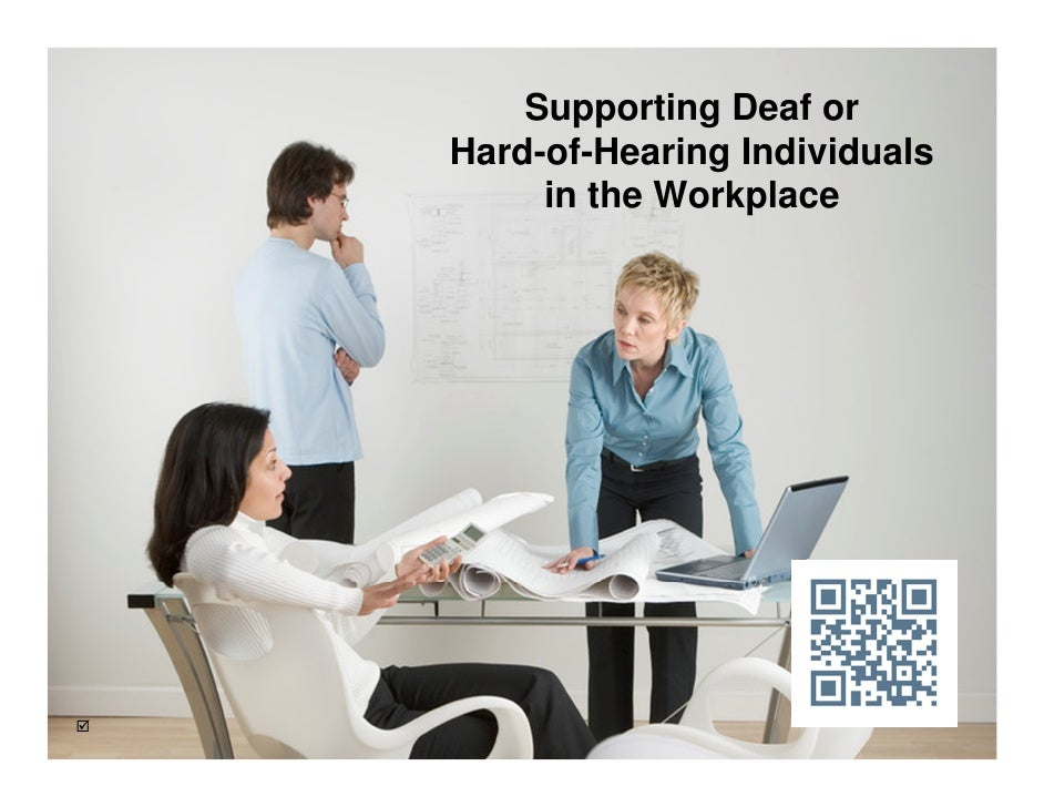 Supporting deaf or hard of-hearing individuals in the workplace