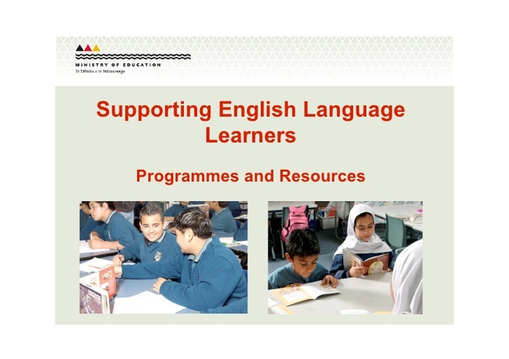 Supporting English Language           Learners          Programmes and Resources     May 10