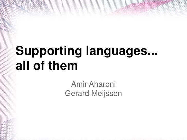 Supporting languages...all of them        Amir Aharoni       Gerard Meijssen