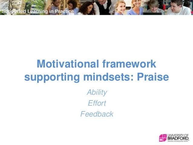 Motivational framework supporting mindsets: Praise Ability Effort Feedback