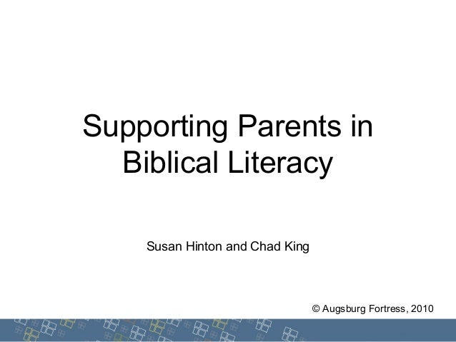 Supporting Parents in Biblical Literacy Susan Hinton and Chad King © Augsburg Fortress, 2010