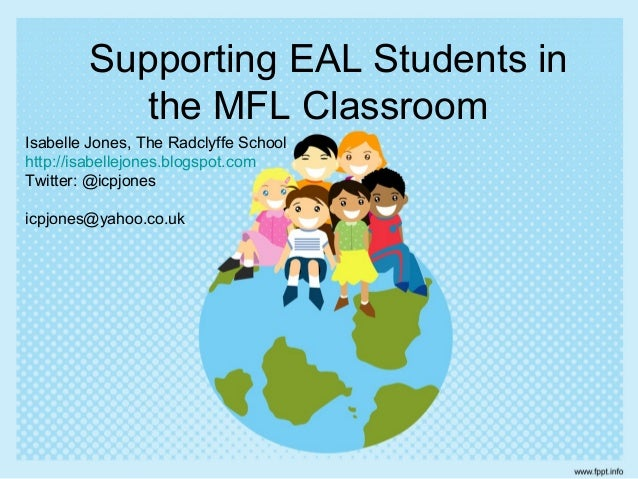 Supporting the eal students in the mfl classroom 21 12-12