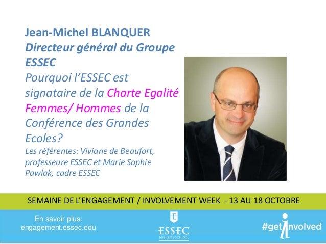 Jean-Michel BLANQUER  Directeur général du Groupe  ESSEC  Pourquoi l'ESSEC est  signataire de la Charte Egalité  Femmes/ H...