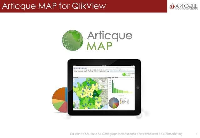 1 Articque MAP for QlikView Editeur de solutions de Cartographie statistiques décisionnelle et de Géomarketing