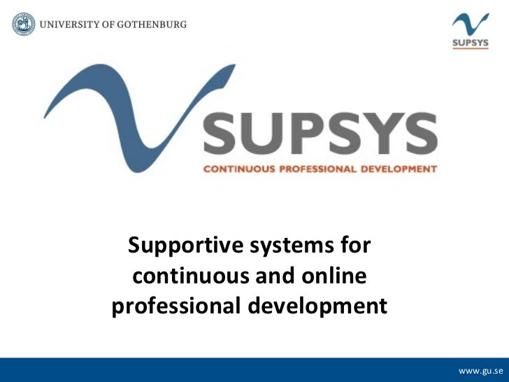 www.gu.se   Supportive systems for continuous and online professional development