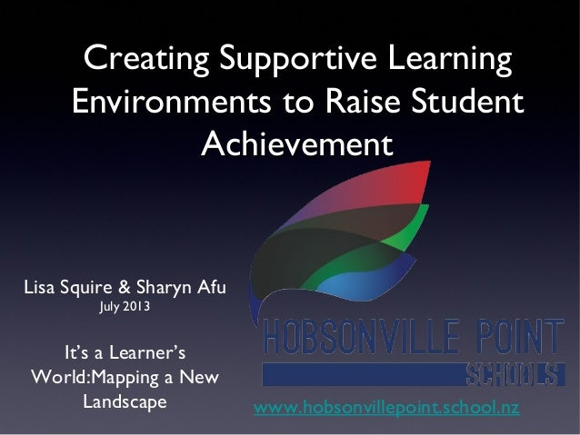 Creating Supportive LearningCreating Supportive Learning Environments to Raise StudentEnvironments to Raise Student Achiev...