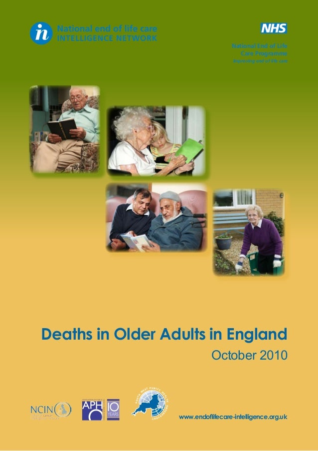 National End of Life Care Programme Improving end of life care  Deaths in Older Adults in England October 2010 T PUBLIC EA...