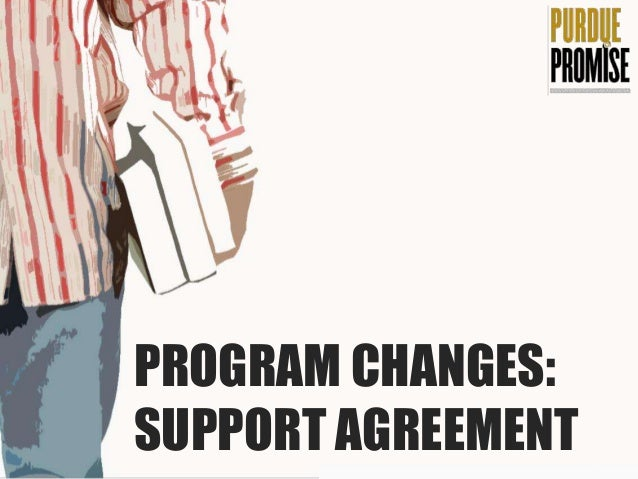 PROGRAM CHANGES:SUPPORT AGREEMENT