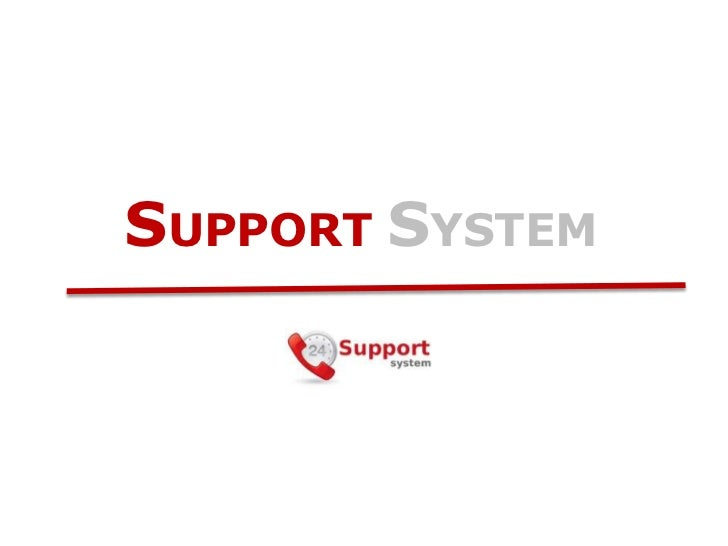 SUPPORT SYSTEM<br />