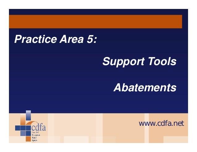 Practice Area 5: Support Tools Abatements www.cdfa.net