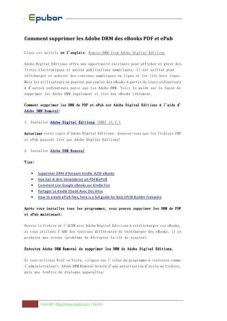 Comment supprimer les Adobe DRM des eBooks PDF et ePubLisez cet article en langlais Remove DRM from Adobe Digital Editions...