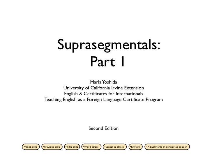 Suprasegmentals:                                Part 1                                       Marla Yoshida                ...