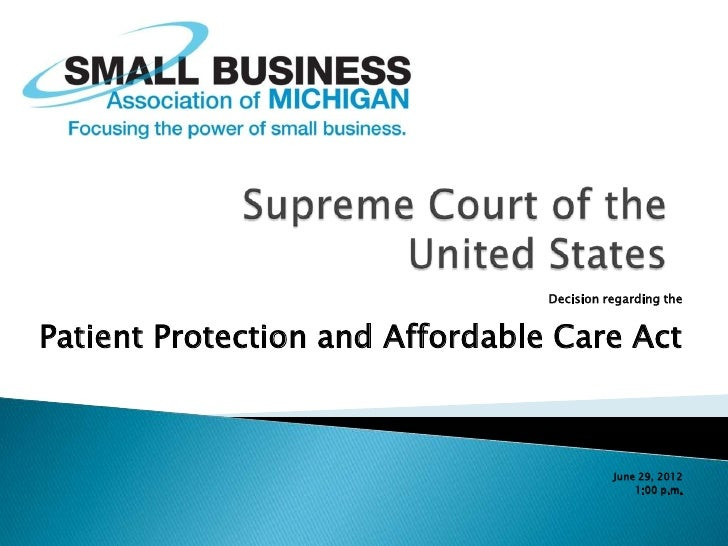 Decision regarding thePatient Protection and Affordable Care Act                                           June 29, 2012  ...