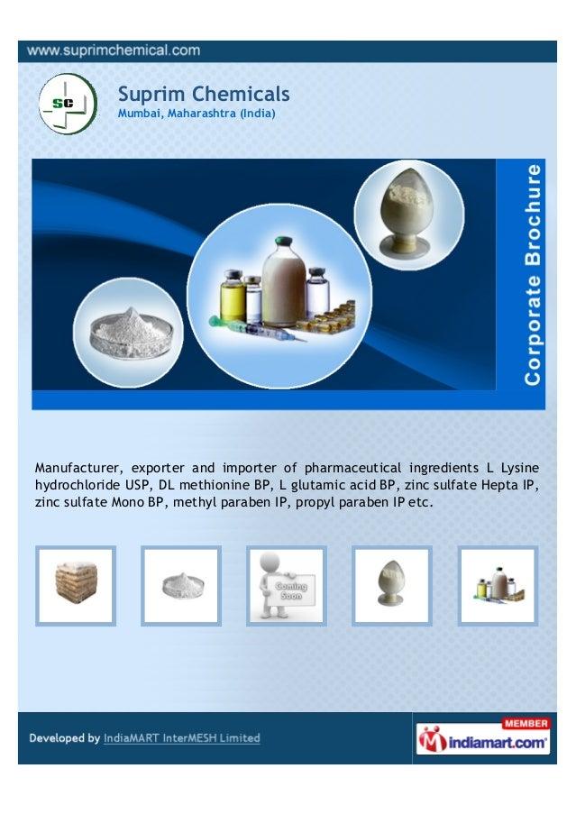 Suprim Chemicals            Mumbai, Maharashtra (India)Manufacturer, exporter and importer of pharmaceutical ingredients L...