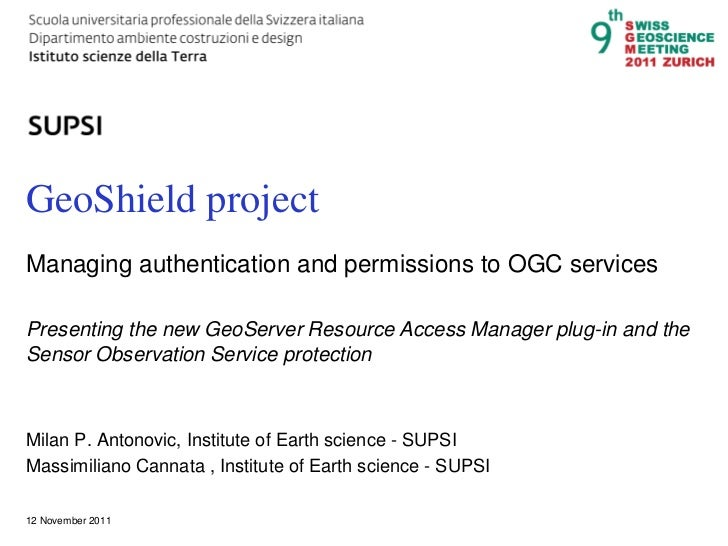 DACD / IST / Managing authentication and permissions to OGC services with GeoShield   1GeoShield projectManaging authentic...