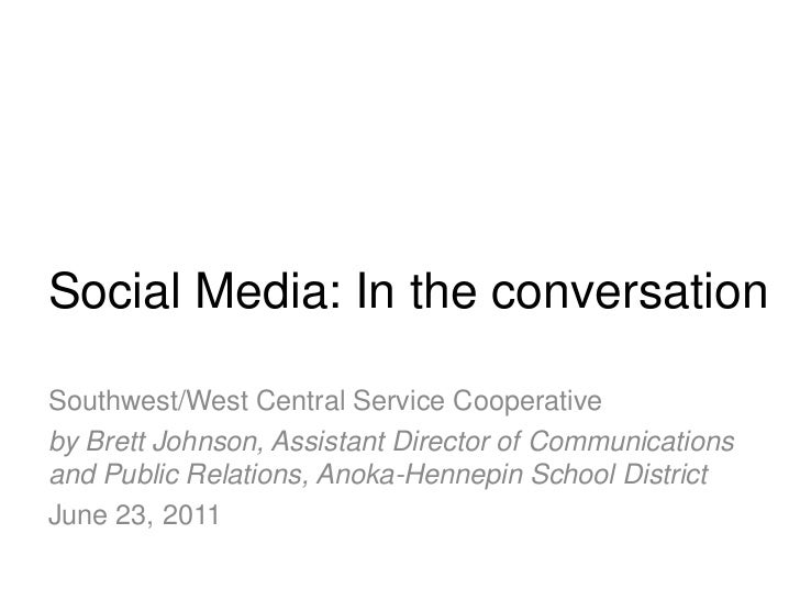 Social Media: In the conversation<br />Southwest/West Central Service Cooperative<br />by Brett Johnson, Assistant Directo...