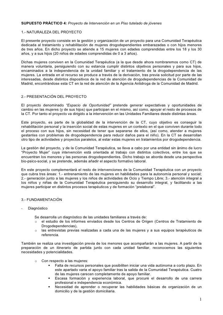 SUPUESTO PRÁCTICO 4: Proyecto de Intervención en un Piso tutelado de jóvenes  1.- NATURALEZA DEL PROYECTO  El presente pro...