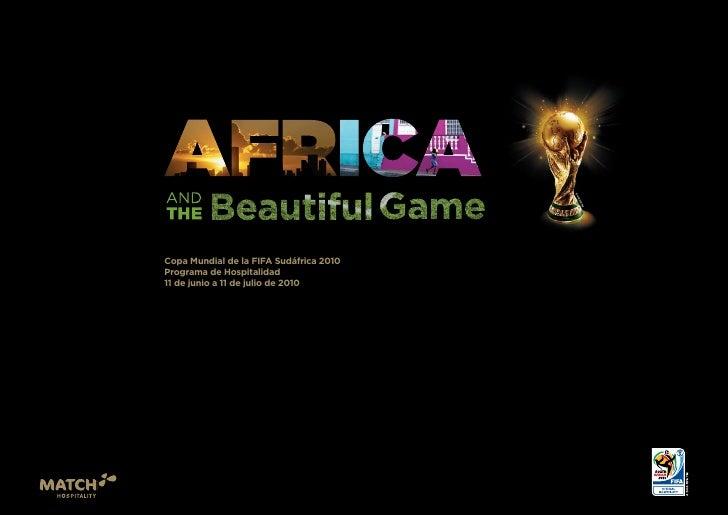 Copa Mundial de la FIFA Sudáfrica 2010 Programa de Hospitalidad 11 de junio a 11 de julio de 2010