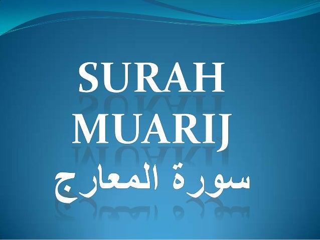 SURAH<br />Muarij<br />