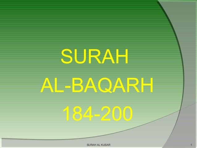 SURAH AL-BAQARH 184-200 SURAH AL KUSAR  1