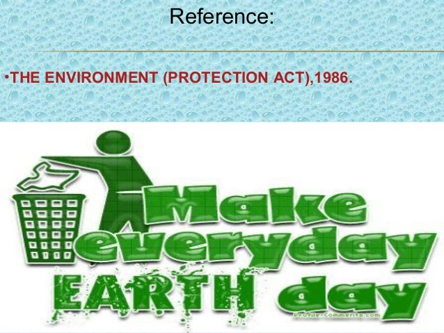 essay on environmental protection act 1986 Enviornmental protection act 1986 1 by : charu to enact general law on environmental protection which could coveruncovered gaps in the areas of major.