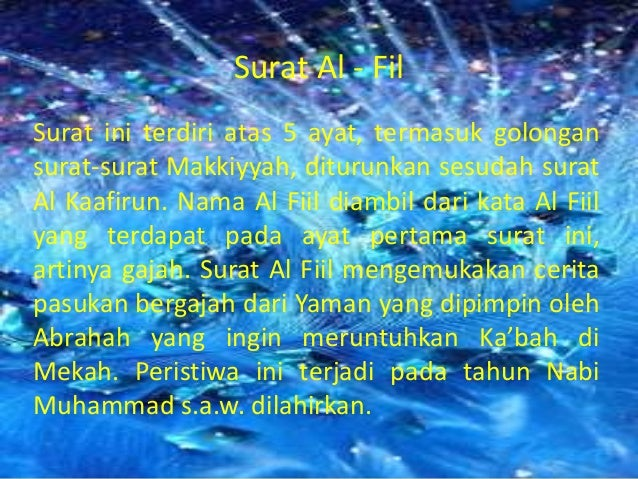 Surat Al - FilSurat ini terdiri atas 5 ayat, termasuk golongansurat-surat Makkiyyah, diturunkan sesudah suratAl Kaafirun. ...