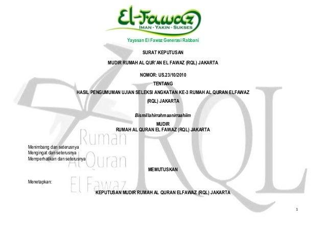 Yayasan El Fawaz Generasi Rabbani 1 SURAT KEPUTUSAN MUDIR RUMAH AL QUR'AN EL FAWAZ (RQL) JAKARTA NOMOR: US.23/10/2010 TENT...