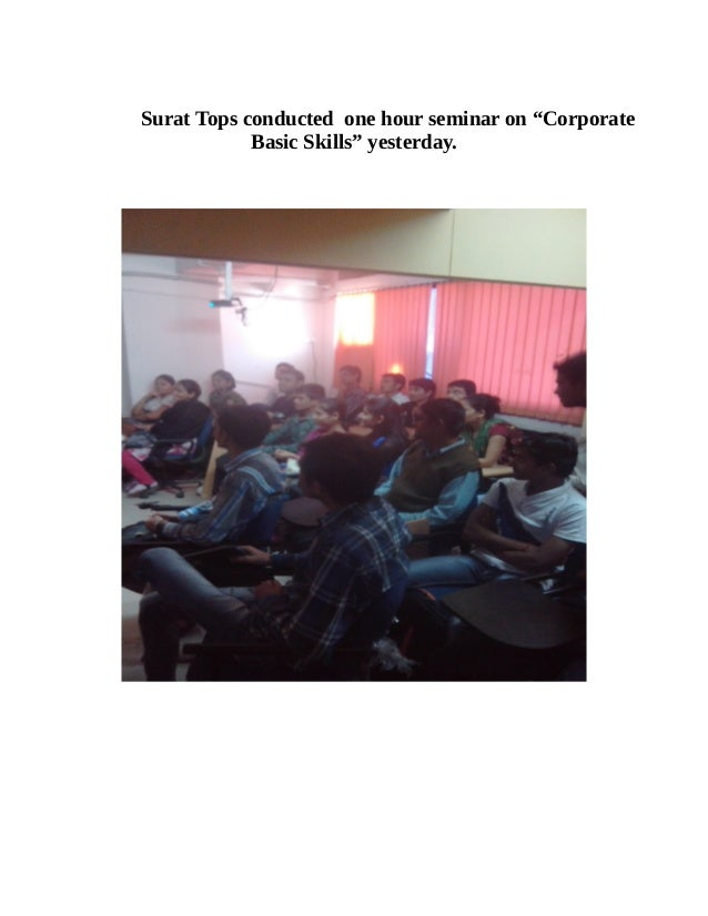 """Surat Tops conducted one hour seminar on """"Corporate Basic Skills"""" yesterday."""