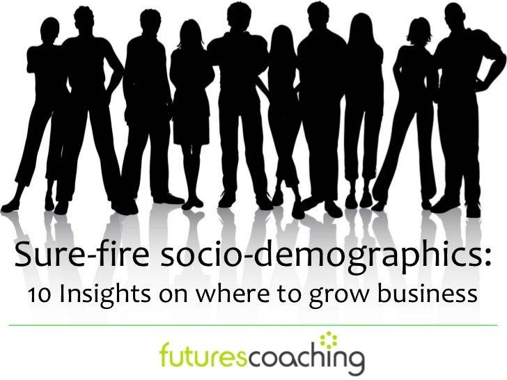 Sure fire Socio-demographics