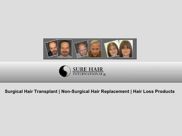 Surgical Hair Transplant | Non-Surgical Hair Replacement | Hair Loss Products