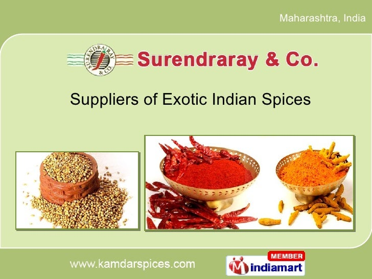 Maharashtra , India Suppliers of Exotic Indian Spices