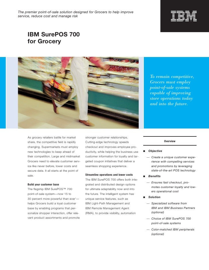 The premier point-of-sale solution designed for Grocers to help improve service, reduce cost and manage risk          IBM ...